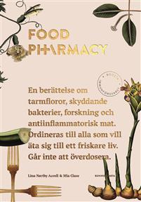 food-pharmacy-en-berattelse-om-tarmfloror-snalla-bakterier-forskning-och-antiinflammatorisk-mat